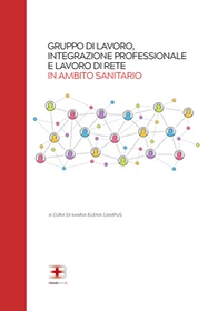 Gruppo di Lavoro, Integrazione Professionale e Lavoro di Rete in Ambito Sanitario