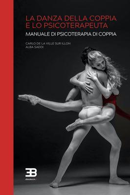 La Danza della Coppia e lo Psicoterapeuta: Manuale di psicoterapia di coppia corsi fad ecm online