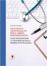 Televisita e Teleconsulto per il libero professionista: come implementare la Telemedicina nella propria attività clinica corsi fad ecm online