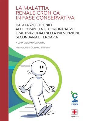 La Malattia Renale Cronica in Fase Conservativa: dagli aspetti clinici alle competenze comunicative e motivazionali corsi fad ecm online