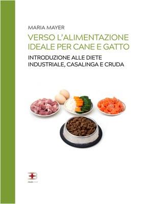 Verso l'alimentazione ideale per cane e gatto: introduzione alle diete industriale, casalinga e cruda corsi fad ecm online