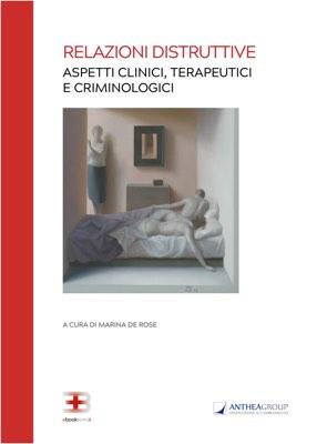 Relazioni Distruttive: aspetti clinici, terapeutici e criminologici  corsi fad ecm online