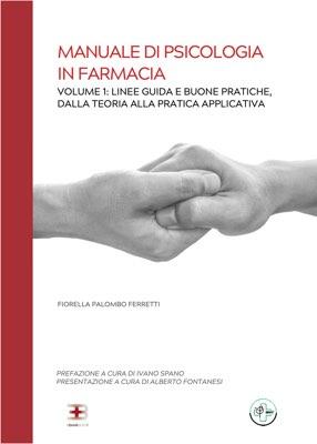 Manuale di Psicologia in Farmacia. Vol. 1: Linee Guida e Buone Pratiche, dalla Teoria alla Pratica Applicativa corsi fad ecm online
