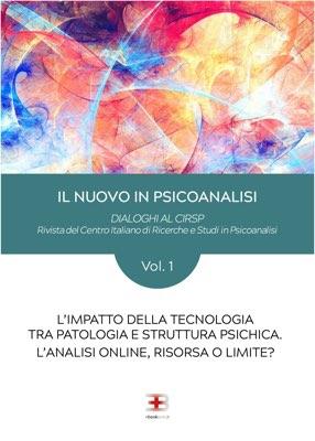 Il nuovo in Psicanalisi - Vol. 1: L'impatto della tecnologia tra patologia e struttura psichica. L'analisi online, risorsa o limite? corsi fad ecm online