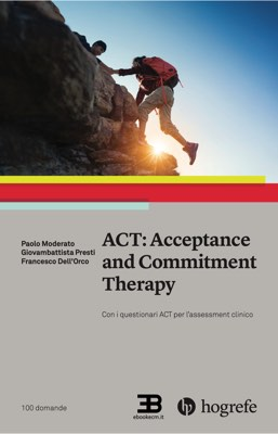 ACT - Acceptance and Commitment Therapy.   Con i questionari ACT per l'assessment clinico corsi fad ecm online