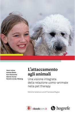 L'Attaccamento agli Animali: una visione integrata della relazione uomo-animale nella Pet Therapy corsi fad ecm online